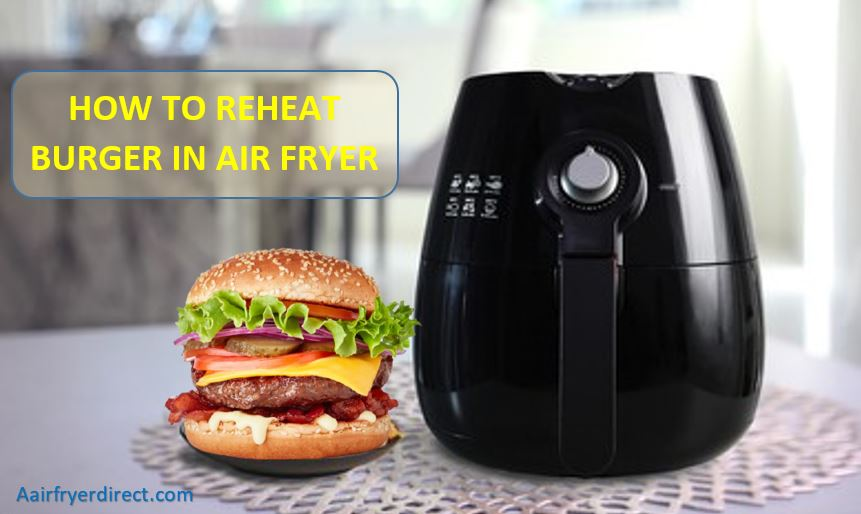 reheat burger in air fryer